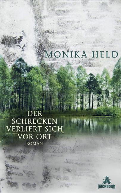 Der Schrecken verliert sich vor Ort als Buch von Monika Held