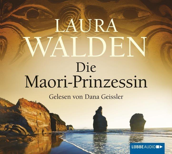 Die Maori-Prinzessin als Hörbuch CD von Laura Walden