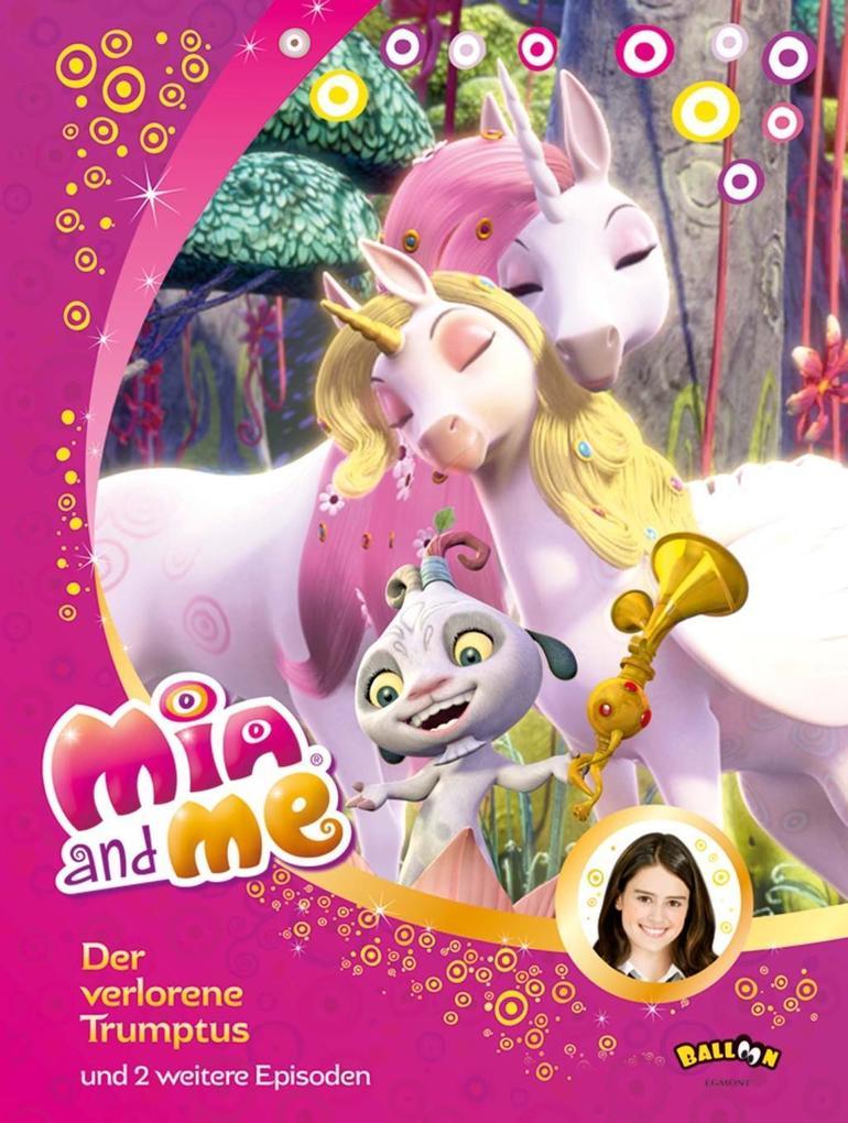 Mia and me - Der verlorene Trumptus als Buch von Isabella Mohn