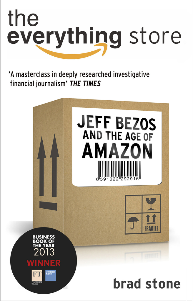 The Everything Store: Jeff Bezos and the Age of Amazon als eBook von Brad Stone