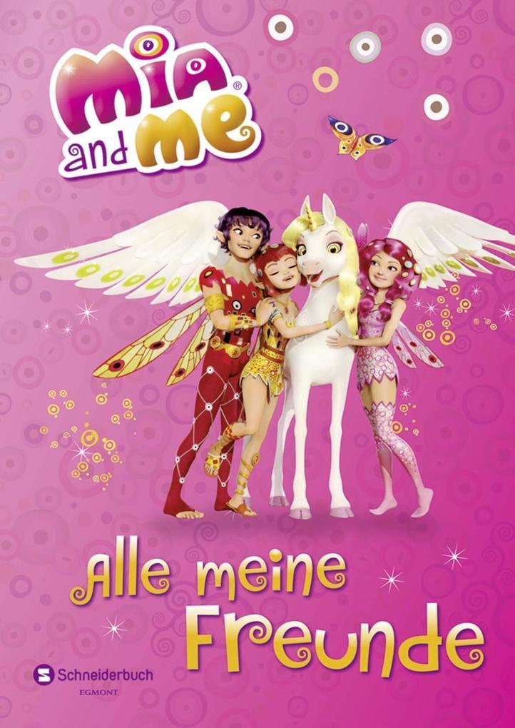 Mia and me - Alle meine Freunde als Buch von Isabella Mohn