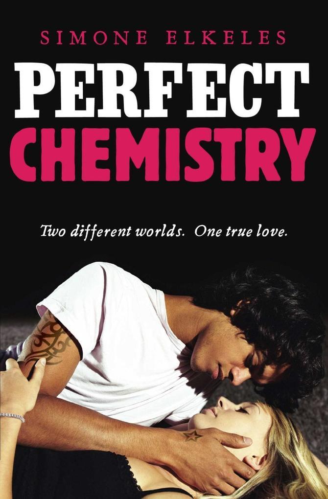 Perfect Chemistry als eBook von Simone Elkeles