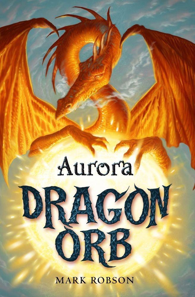 Dragon Orb: Aurora als eBook von Mark Robson