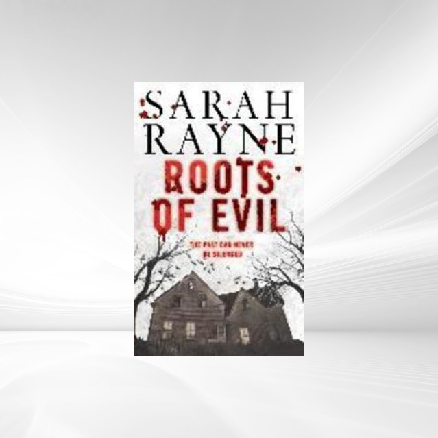 Roots of Evil als eBook von Sarah Rayne