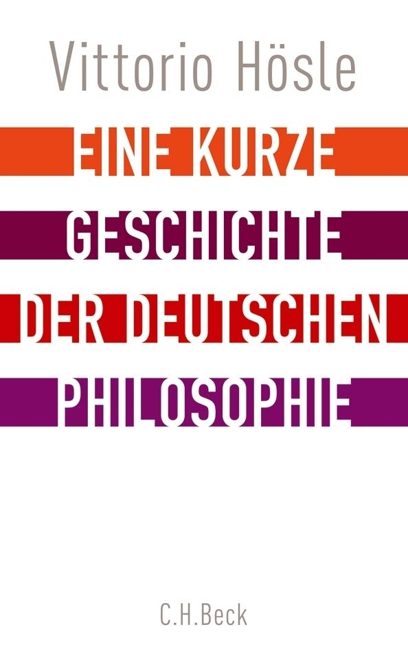 Eine kurze Geschichte der deutschen Philosophie als Buch von Vittorio Hösle