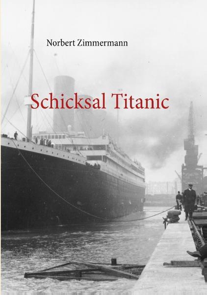 Schicksal Titanic als Buch von Norbert Zimmermann