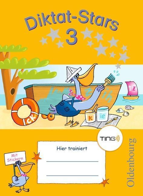Diktat-Stars 3. Schuljahr. Übungsheft. TING-Ausgabe als Buch von Maria Auer, Johanna Schmidt, Birgit Weiß, Kornelia Winkelmeyr