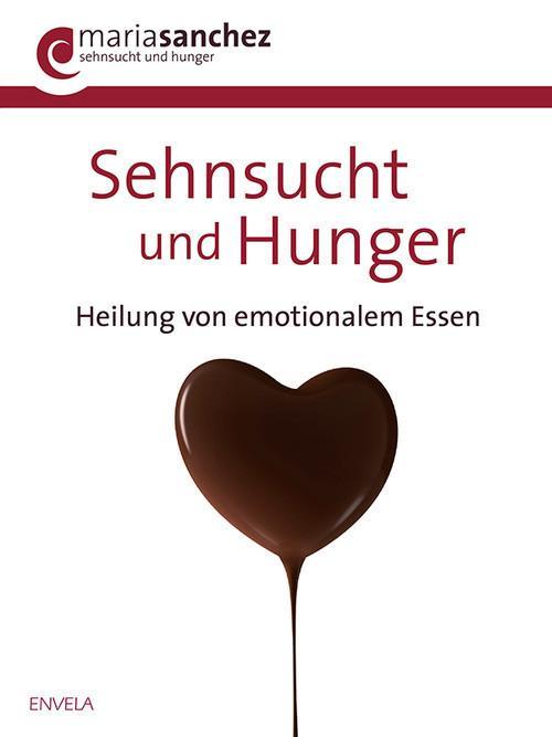 Sehnsucht und Hunger als eBook von Maria Sanchez