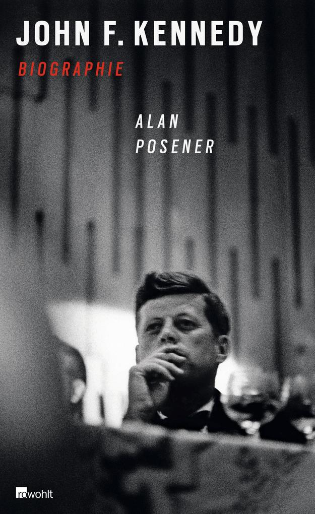 John F. Kennedy als Buch von Alan Posener