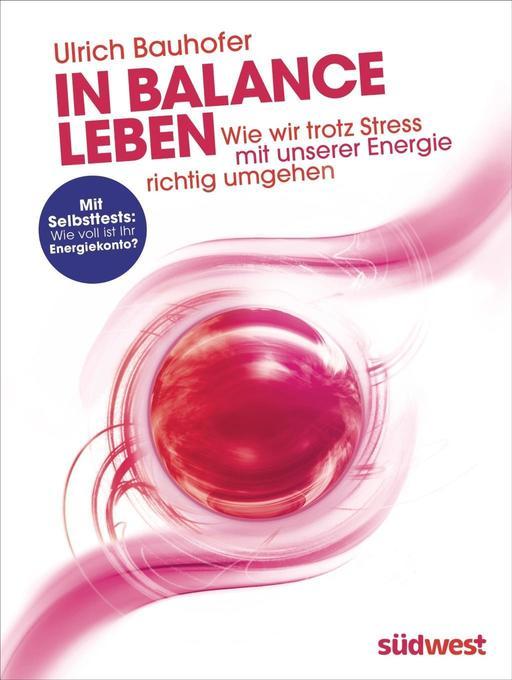 In Balance leben als Buch von Ulrich Bauhofer