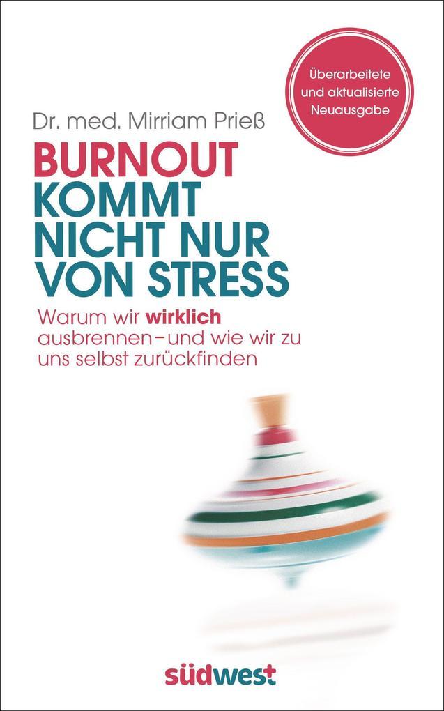 Burnout kommt nicht nur von Stress als Buch von Mirriam Prieß
