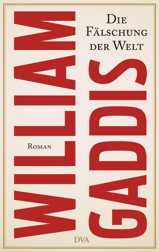 Die Fälschung der Welt als Buch von William Gaddis
