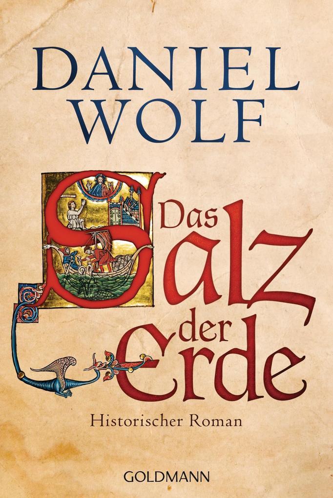 Das Salz der Erde als Taschenbuch von Daniel Wolf