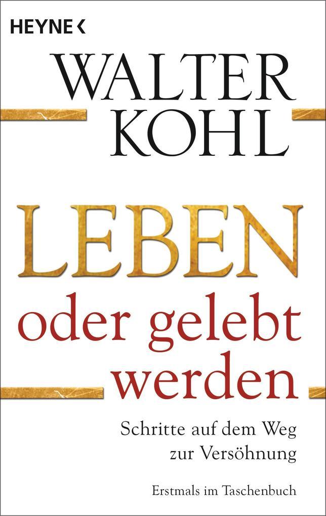 Leben oder gelebt werden als Taschenbuch von Walter Kohl