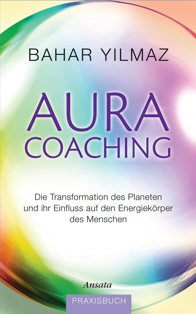 Aura-Coaching als Buch von Bahar Yilmaz