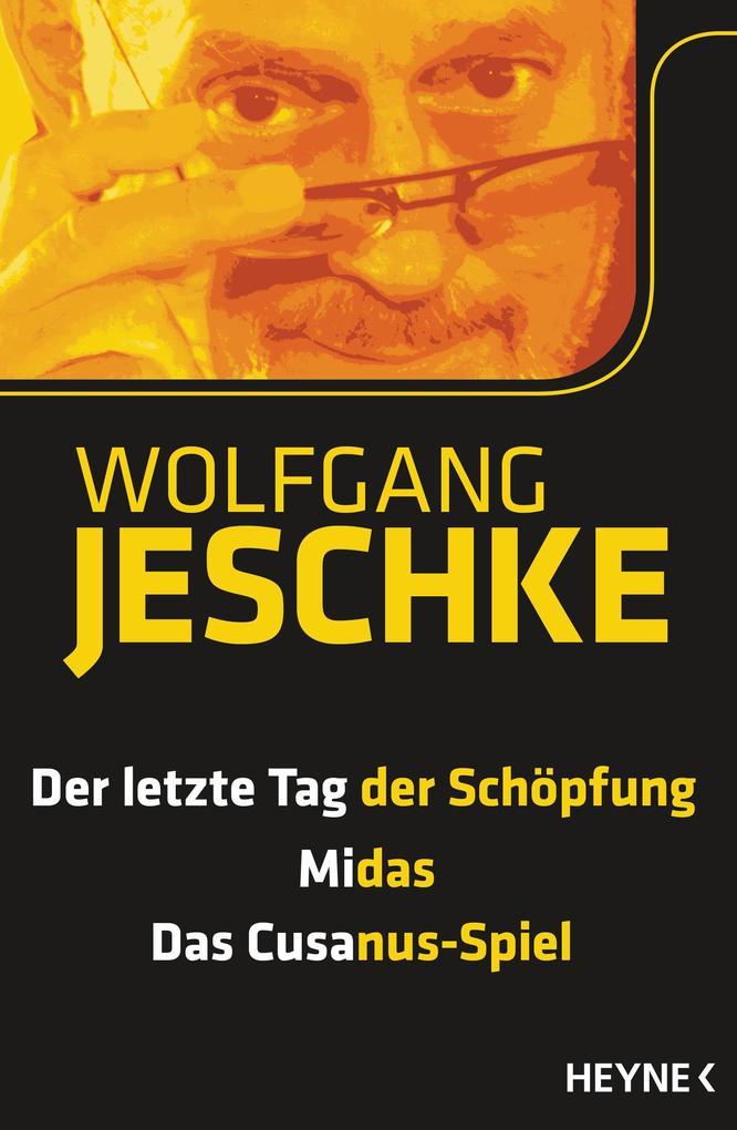 Der letzte Tag der Schöpfung - Midas - Das Cusanus-Spiel als Taschenbuch von Wolfgang Jeschke