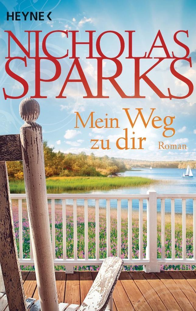 Mein Weg zu dir als Taschenbuch von Nicholas Sparks