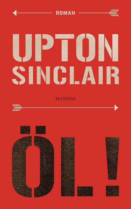 Öl! als Buch von Upton Sinclair, Ilija Trojanow