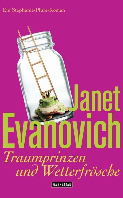 Traumprinzen und Wetterfrösche als Buch von Janet Evanovich