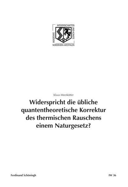 Widerspricht die übliche quantentheoretische Korrektur des thermischen Rauschens einem Naturgesetz? als Buch von Klaus M