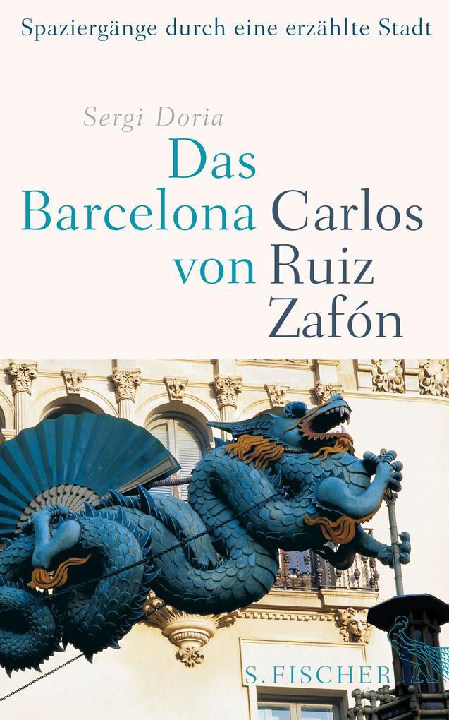 Das Barcelona von Carlos Ruiz Zafón als Buch von Sergi Doria