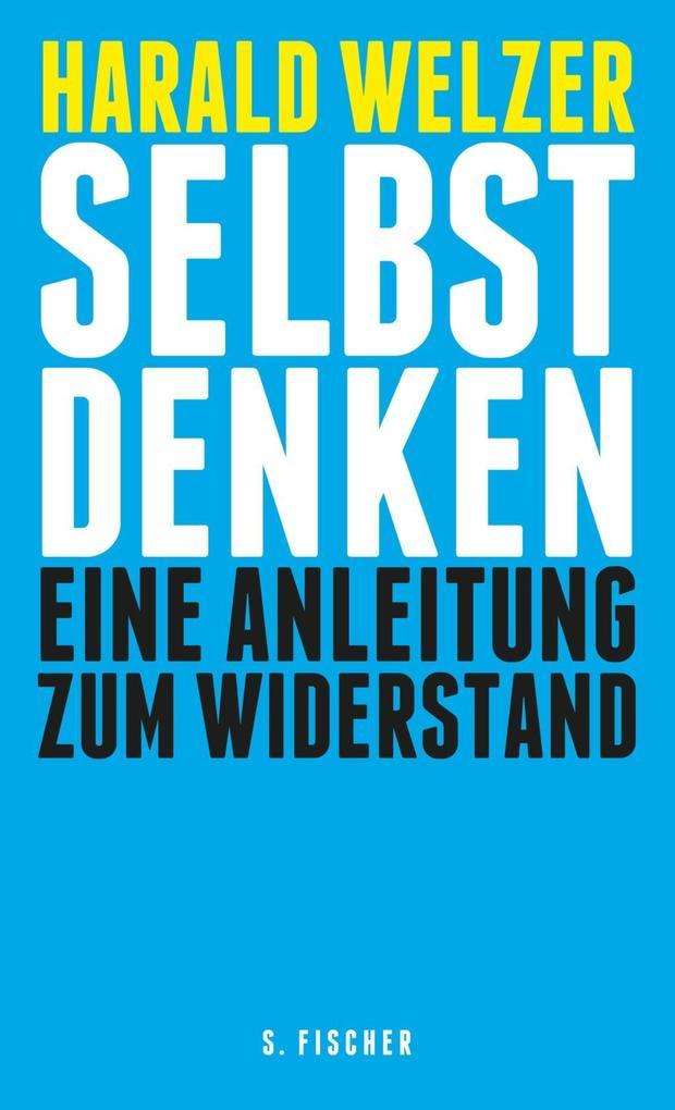 Selbst denken als Buch von Harald Welzer