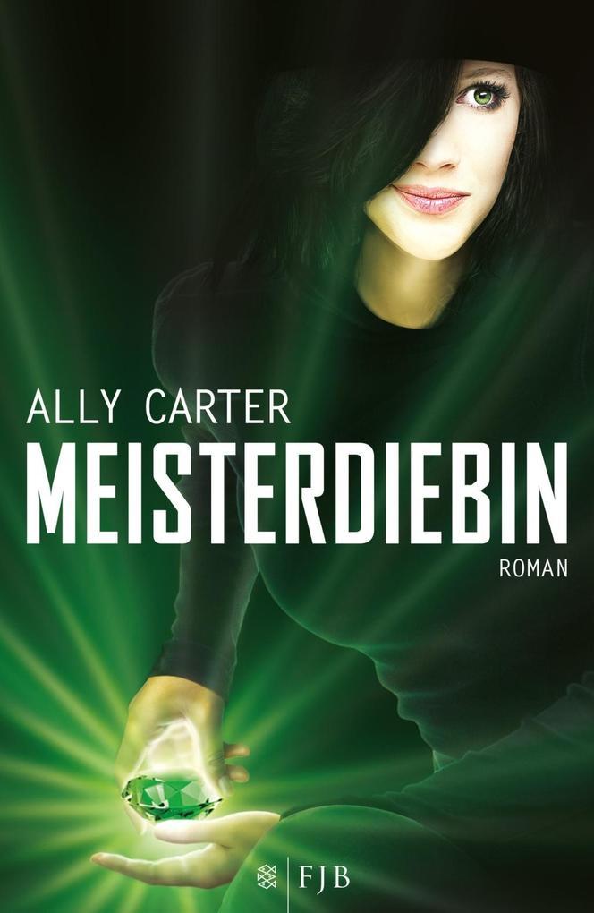 Meisterdiebin als Buch von Ally Carter