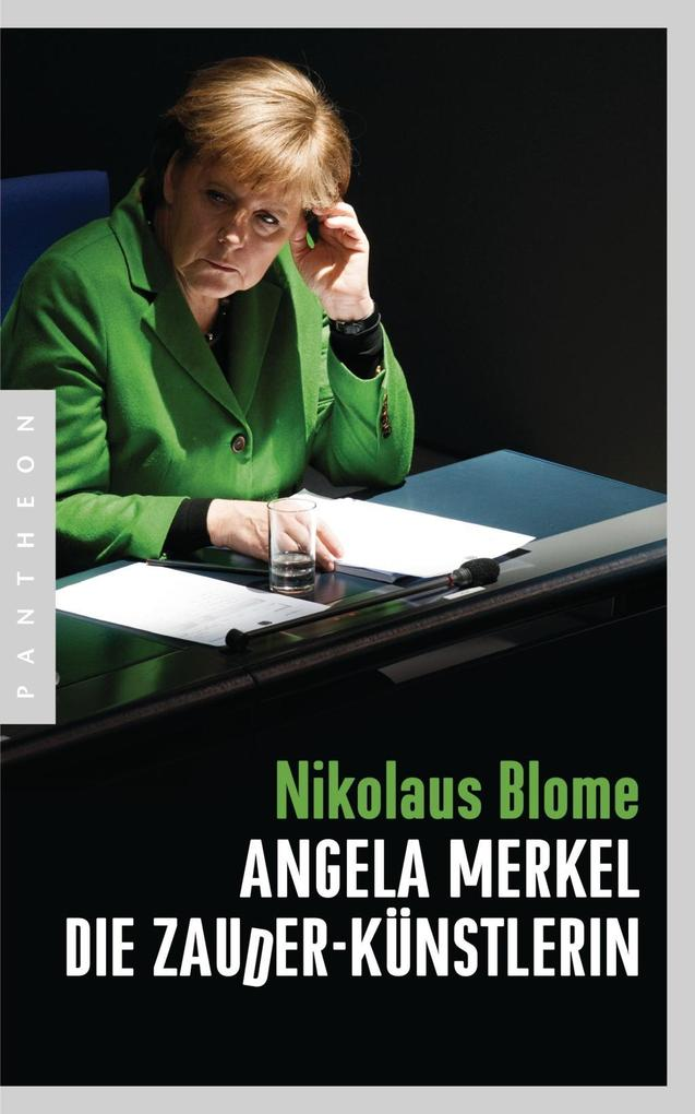 Angela Merkel - Die Zauder-Künstlerin als Buch von Nikolaus Blome