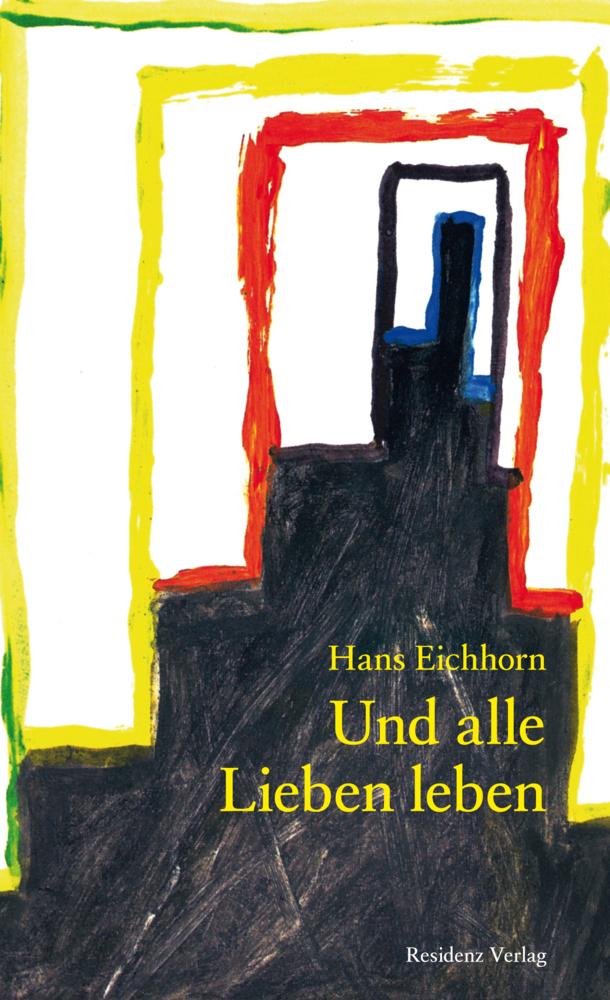 Und alle Lieben leben als Buch von Hans Eichhorn