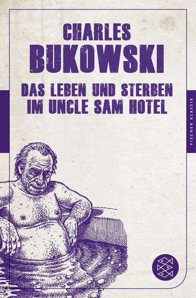 Das Leben und Sterben im Uncle Sam Hotel als Taschenbuch von Charles Bukowski