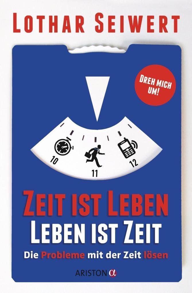 Zeit ist Leben, Leben ist Zeit als Buch von Lothar Seiwert