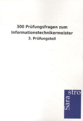300 Prüfungsfragen zum Informationstechnikermeister als Buch von