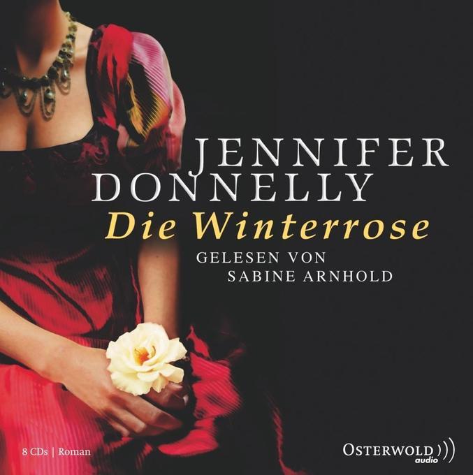 Die Winterrose als Hörbuch CD von Jennifer Donnelly