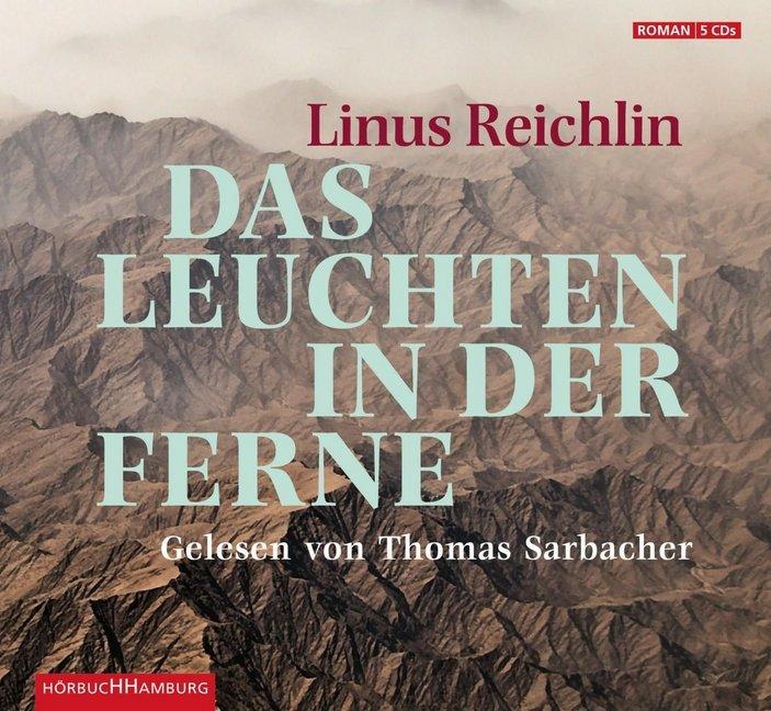 Das Leuchten in der Ferne als Hörbuch CD von Linus Reichlin