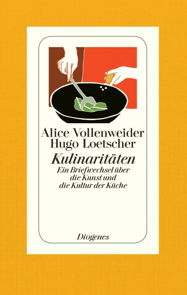 Kulinaritäten als Buch von Alice Vollenweider, Hugo Loetscher