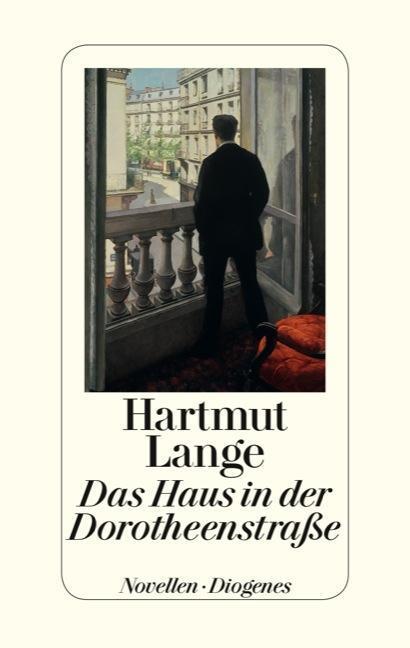Das Haus in der Dorotheenstrasse als Buch von Hartmut Lange