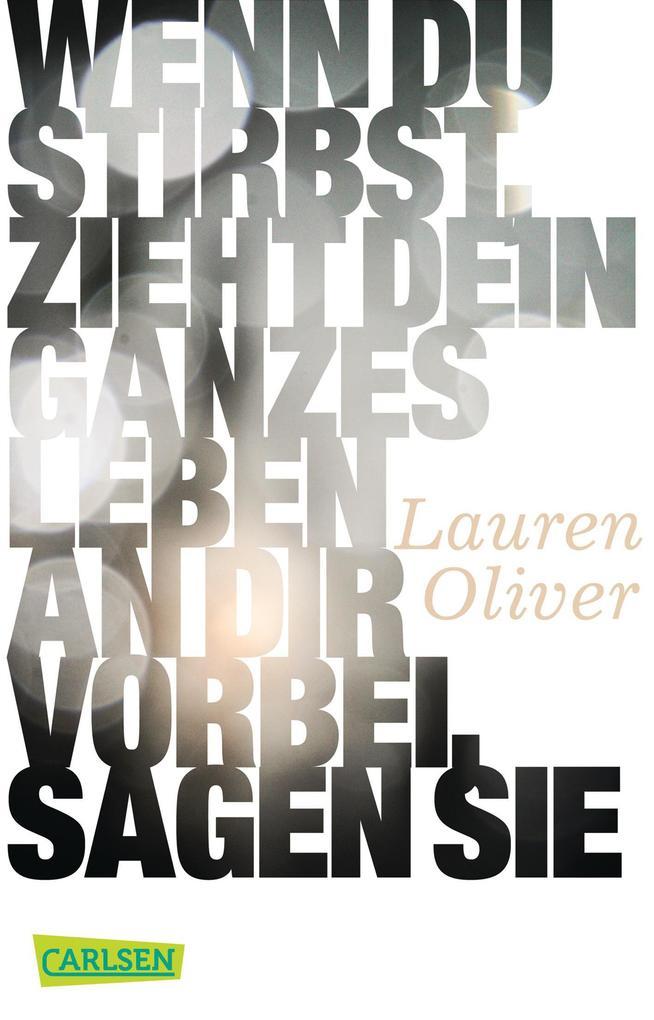 Wenn du stirbst, zieht dein ganzes Leben an dir vorbei, sagen sie als Taschenbuch von Lauren Oliver