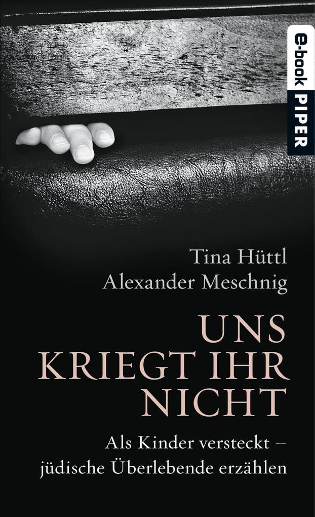 Uns kriegt ihr nicht als eBook von Tina Hüttl, Alexander Meschnig