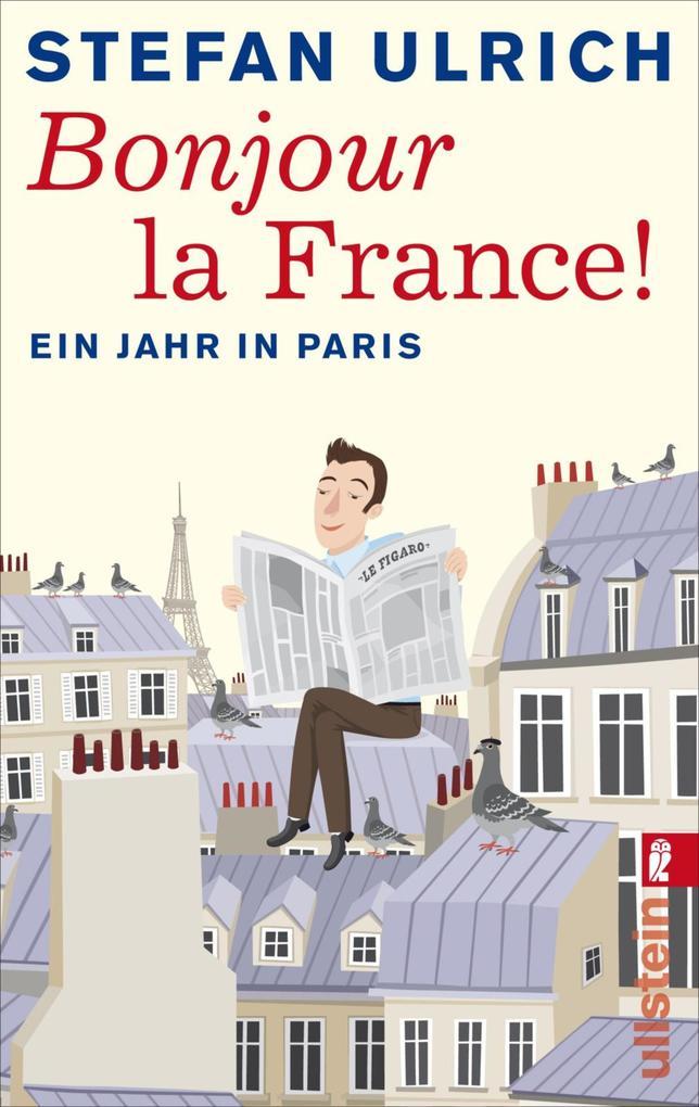 Bonjour la France als eBook von Stefan Ulrich