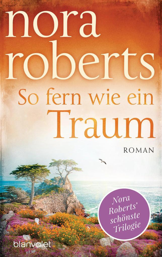 So fern wie ein Traum als eBook von Nora Roberts