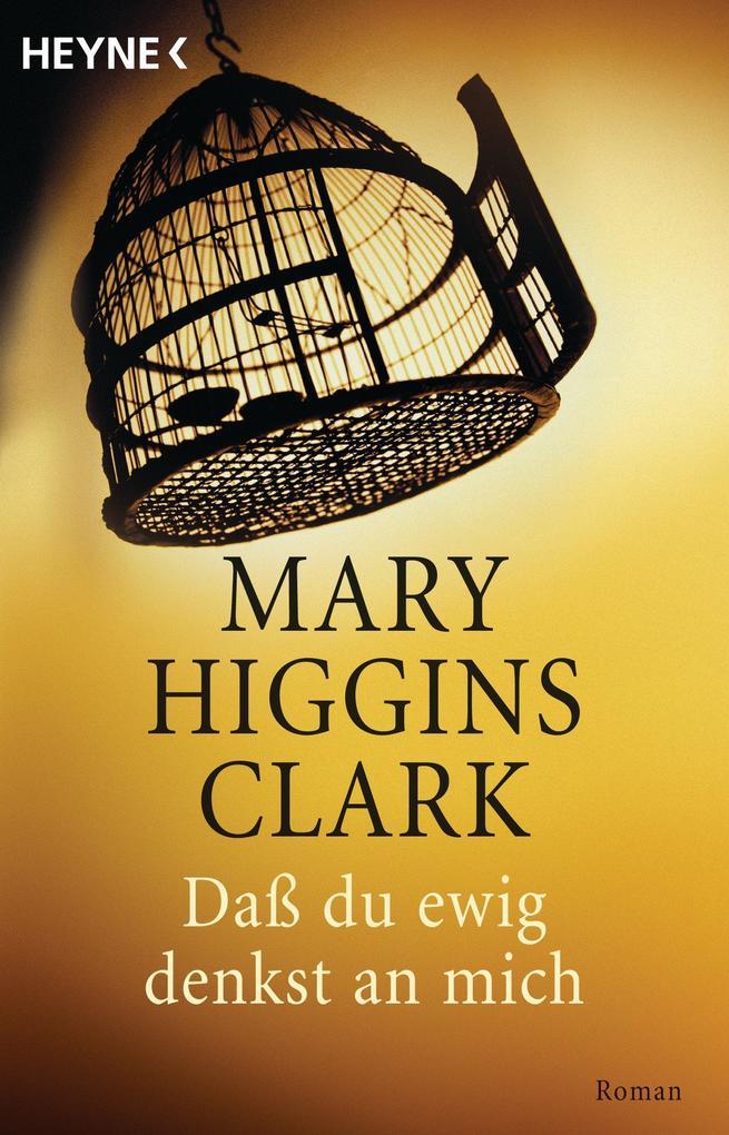 Daß du ewig denkst an mich als eBook von Mary Higgins Clark