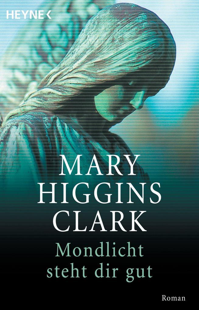 Mondlicht steht dir gut als eBook von Mary Higgins Clark