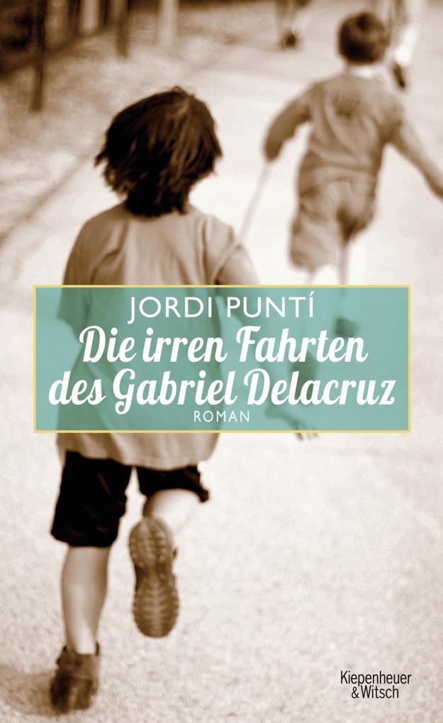 Die irren Fahrten des Gabriel Delacruz als Buch von Jordi Punti