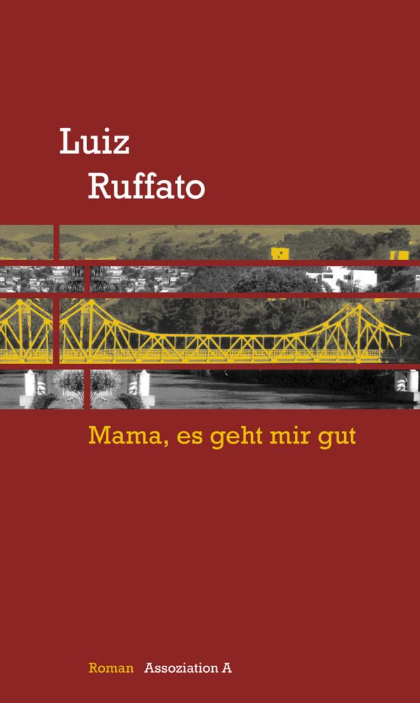 Mama, es geht mir gut als Buch von Luiz Ruffato