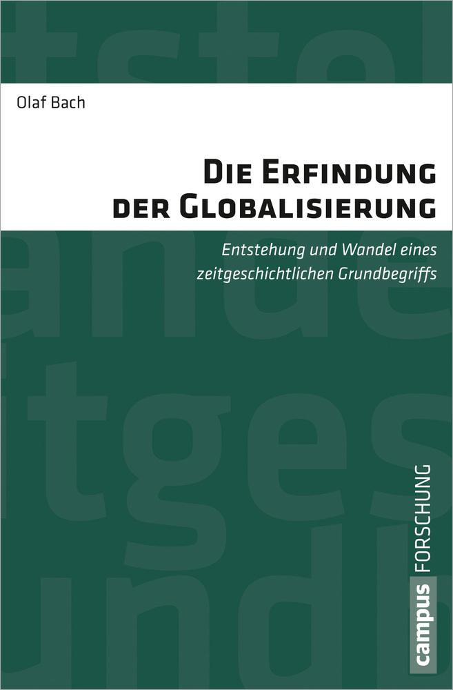 Die Erfindung der Globalisierung als Buch von Olaf Bach