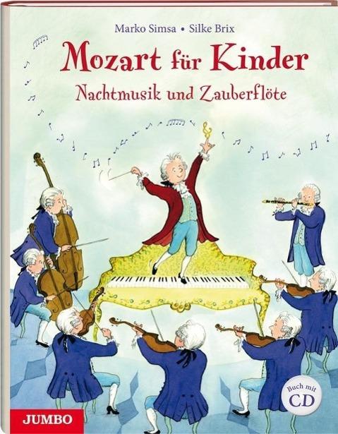 Mozart für Kinder. Nachtmusik und Zauberflöte als Buch von Marko Simsa