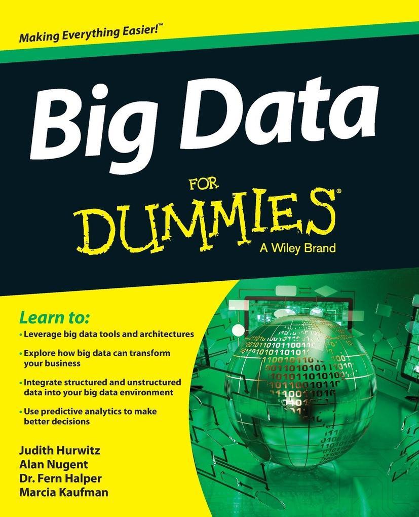 Big Data For Dummies als Taschenbuch von Judith Hurwitz, Alan Nugent, Marcia Kaufman, Fern Halper, Dan Kirsch