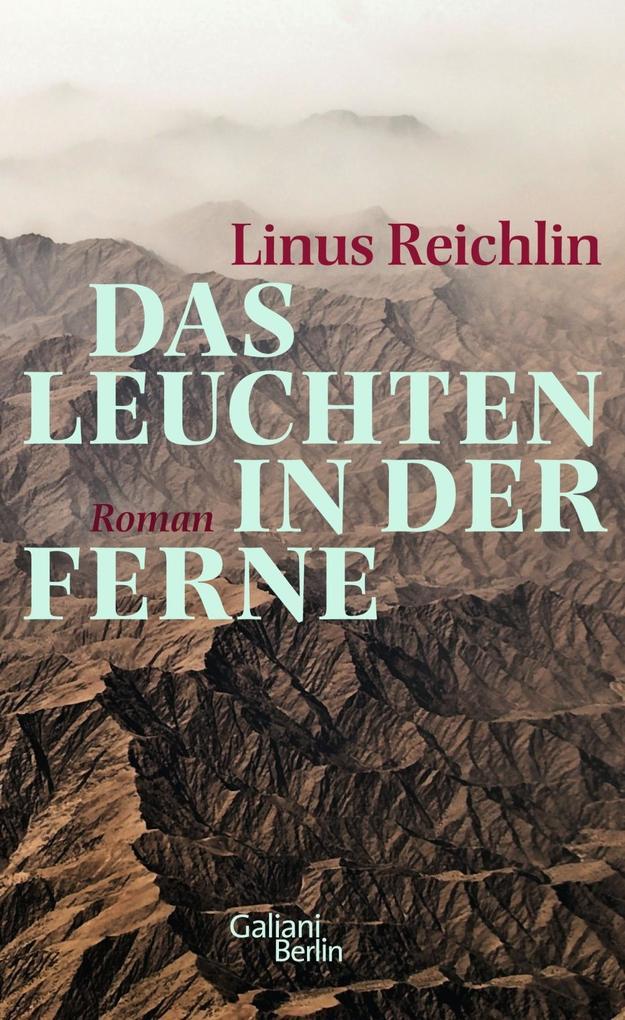 Das Leuchten in der Ferne als Buch von Linus Reichlin