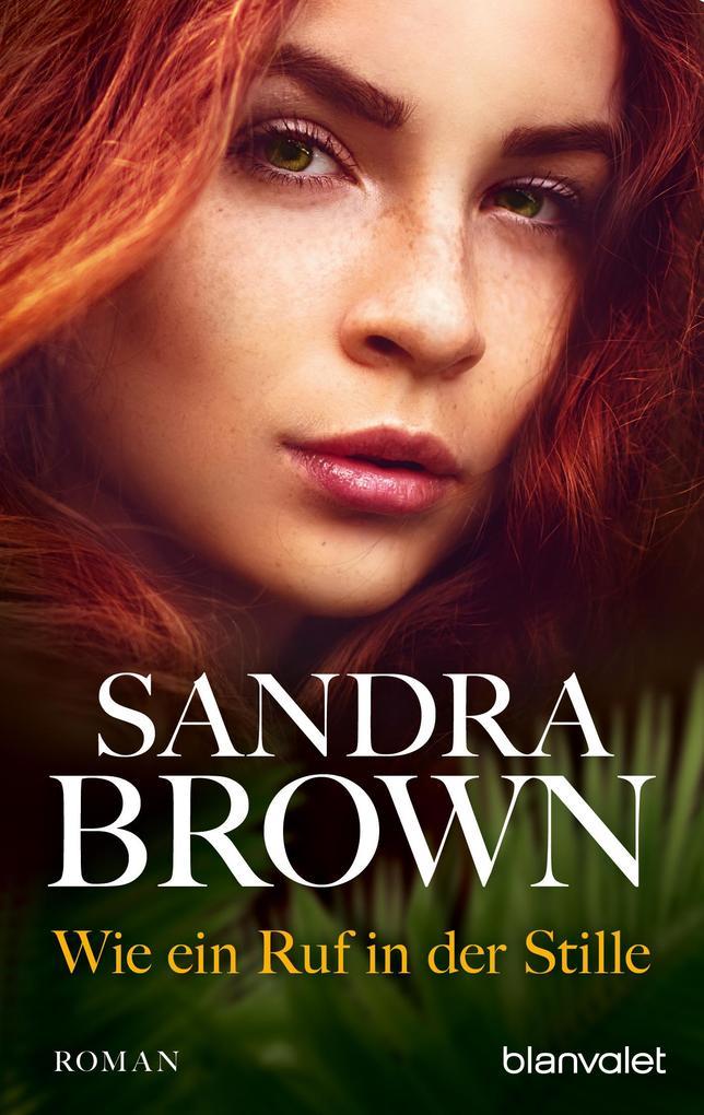 Wie ein Ruf in der Stille als eBook von Sandra Brown