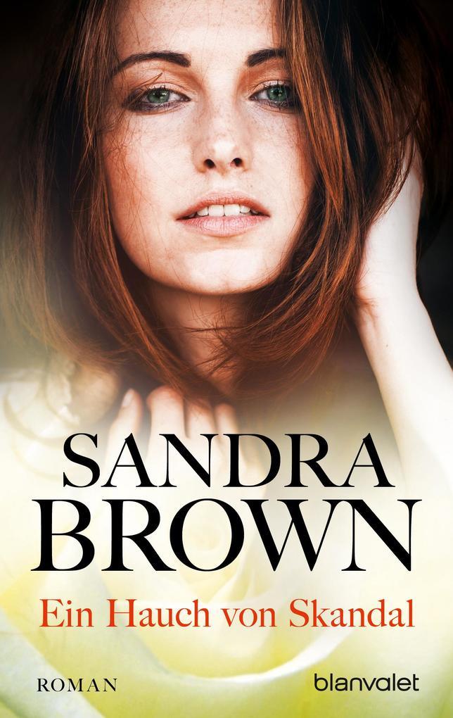 Ein Hauch von Skandal als eBook von Sandra Brown
